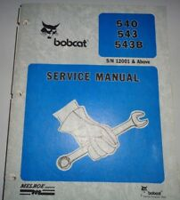 Bobcat 540 543 543B Skid Steer Loader Service Manual Original! s/n 12001 & up