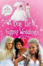 Big Fat Gypsy Weddings: The Dresses, the Drama, the Secrets Unv... by Nally, Jim
