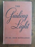 The Guiding Light by Dr. John Ruthledge vintage 1938 hardcover Guiding Light