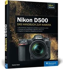 Nikon D500. Das Handbuch zur Kamera von Stephan Haase (2016, Gebundene Ausgabe)