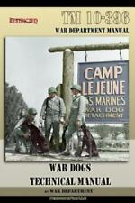 War Dogs Technical Manual TM 10-396~War Department~Canine Training~Doberman~NEW