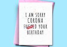 Lockdown Birthday Card, I Am Sorry Corona F** Your Birthday, Funny Pandemic Card