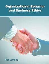 Organizational Behavior and Business Ethics: By Lamotta, Rita