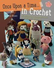Once Upon a Time... in Crochet: 30 amigurumi characters from your favorite fairy