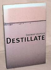 DESTILLATE - Dagmar Leupold