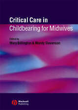 NEW Critical Care in Childbearing for Midwives by Mary Billington