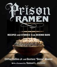Prison Ramen Noodle Cookbook Cook Book Recipes and Stories Behind Bars Collins