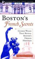 Boston's French Secrets: Guided Walks That Reveal Boston's French Heritage: B...