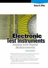 Electronic Test Instruments : Analog and Digital Measurements by Robert Witte