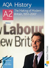 AQA History A2 Unit 3 the Making of Modern Britain, 1951-2007 by Chris Rowe, Ba…
