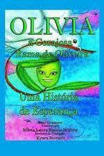 Olivia, a Corajosa Rama de Oliveira : Uma Historia de Esperanca by Amy...