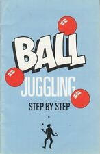 BRAND NEW BOOK - A Step by Step Guide to Ball Juggling (Booklet)
