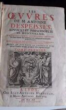 """Livre XVIIéme siècle """" Les oeuvres de M. Antoine D'ESPEISSES"""""""