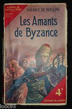 Les amants de Byzance - Maurice de Moulins 1939 - Tallandier - cape et d'épée