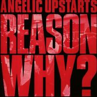 ANGELIC UPSTARTS – REASON WHY? (NEW/SEALED) CD