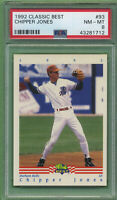 1992 CLASSIC BEST #93 CHIPPER JONES DURHAM BULLS HALL OF FAME NM-MT PSA 8