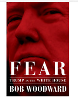 Fear: Trump in the White House Hardcover – September 11, 2018 by Bob Woodward