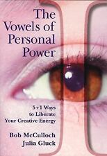 The Vowels of Perfect Power: 5 + 1 Ways to Liberate Your Creative Ener-ExLibrary