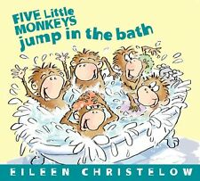 Five Little Monkeys Jump in the Bath (A Five Little Monkeys Story) by Eileen Chr