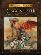 Dragonslayers: From Beowulf to St. George (Myths and Legends), McCullough, Josep