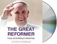 The Great Reformer: Francis and the Making of a Radical Pope  LikeNew