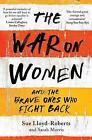 The War on Women by Lloyd-Roberts, Sue   Paperback Book   9781471153921   NEW