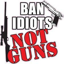 ban idiots not guns vinyl gun control decal sticker