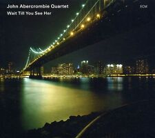 John Abercrombie - Wait Till You See Her [New CD] O-Card Packaging
