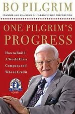 One Pilgrim's Progress : How to Build a World-Class Company, and Who to...
