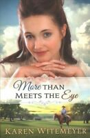 More Than Meets the Eye, Paperback by Witemeyer, Karen, Like New Used, Free s...