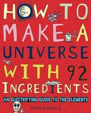 Brand New How to Make a Universe with 92 Ingredients Adrian Dingle  hardback