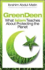 Green Deen: What Islam Teaches about Protecting the Planet-ExLibrary