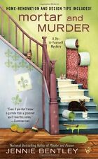 Mortar and Murder (A Do-It-Yourself Mystery) by Jennie Bentley