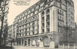 CPA 03 SEJOUR DES BLESSES A VICHY HOPITAL TEMPORAIRE N°45 GRAND HOTEL THERMAL