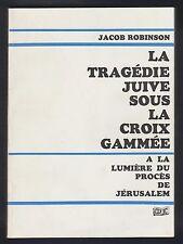 La Tragédie Juive sous la Croix Gammée.Procès Jérusalem/ J.Robinson. L.Steinberg