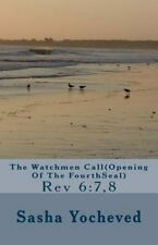 The Watchmen Call(Opening of the FourthSeal) : Rev 6:7,8 by Sasha Yocheved...