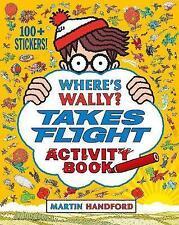 Where's Wally Activity Book: WHERE'S WALLY? TAKES FLIGHT ACTIVITY BOOK - NEW