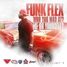 FUNK FLEX - WHO YOU MAD AT? ME OR YOURSELF? NEW CD