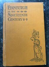 Edinburgh in the Nineteenth Century WM Gilbert 1901 First Edition
