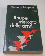 Il super mercato delle armi . Anthony Sampson . 1977