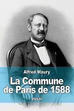 La Commune de Paris De 1588 by Alfred Maury (2015, Paperback)