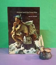 Keith Jeffery: Ireland & the Great War/Ireland/WWI/military/social history/HBDJ