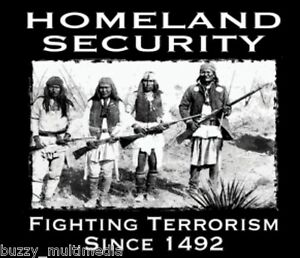 Native American Shirt Homeland Security Fighting Terrorism Since 1492 Indian Gun
