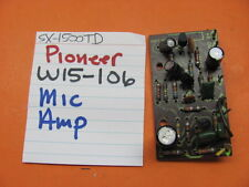 PIONEER W15-106 MIC AMP PCB SX-1500TD STEREO RECEIVER