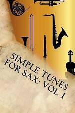 Simple Tunes For Sax: Vol 1: Beginner and Intermediate level tunes for saxophone