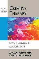 Creative Therapy with Children & Adolescents (The Practical Therapist Series) b