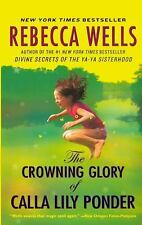 The Crowning Glory of Calla Lily Ponder by Rebecca Wells (2010, Hardcover,...