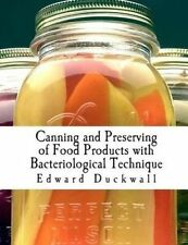 NEW Canning and Preserving of Food Products with Bacteriological Technique