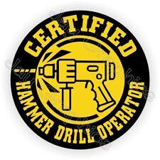 Hammer Drill Operator Funny Hard Hat Sticker ~ Decal Label Safety Helmet Laborer
