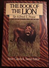 LION by Alfred Pease Peter Capstick Adventures Hunting Lions Hunt African Africa